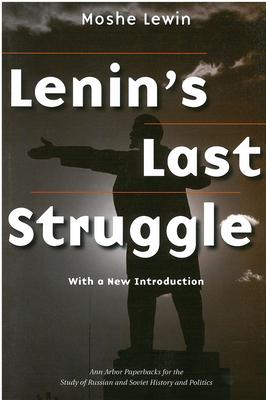 Lenin's Last Struggle - Lewin, Moshe