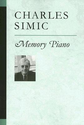Memory Piano - Simic, Charles