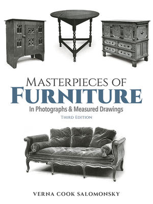 Masterpieces of Furniture,: In Photos. and Measured Drawings - Salomonsky, Verna Cook