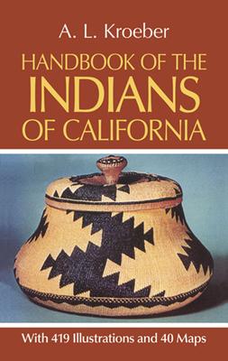Handbook of the Indians of California - Kroeber, A L