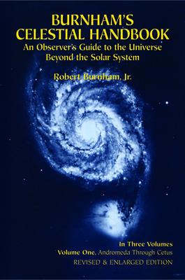 Burnham's Celestial Handbook, Volume One: An Observer's Guide to the Universe Beyond the Solar System - Burnham, Robert, and Luft, Herbert A