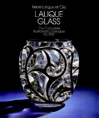 Lalique Glass: The Complete Catalogue for 1932 - Lalique, Rene, and Lalique Co, and Martin, John, Rev. (Adapted by)