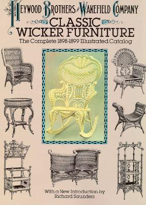 Classic Wicker Furniture - Heywood, Brothers, and Heywood Brothers, and Wakefield Company