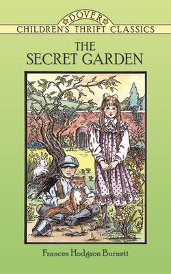 The Secret Garden - Burnett, Frances Hodgson, and Children's Dover Thrift