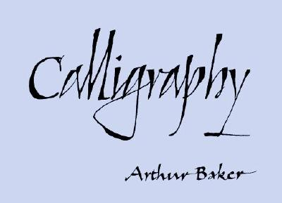 Calligraphy - Baker, Arthur, and Thompson, Tommy (Foreword by)