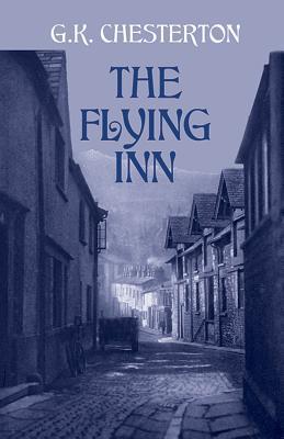The Flying Inn the Flying Inn - Chesterton, G K