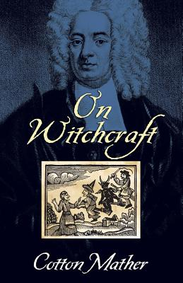 On Witchcraft - Mather, Cotton