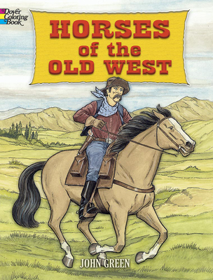 Horses of the Old West - Green, John