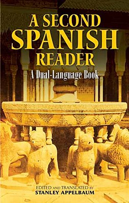 A Second Spanish Reader: A Dual-Language Book - Appelbaum, Stanley (Editor)