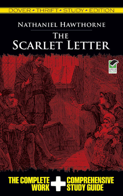 The Scarlet Letter Thrift Study Edition - Hawthorne, Nathaniel, and Dover Thrift Study Edition