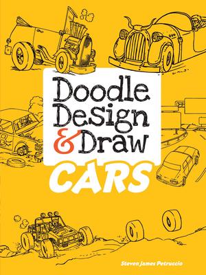 Doodle Design & Draw Cars - Petruccio, Steven James