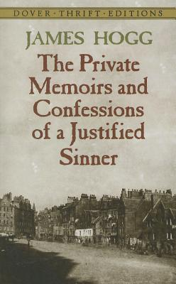 The Private Memoirs and Confessions of a Justified Sinner - Hogg, James, Professor