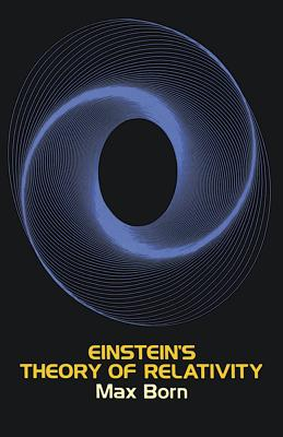 Einstein's Theory of Relativity - Born, Max, and Physics