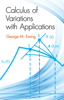 Calculus of Variations with Applications - Ewing, George M