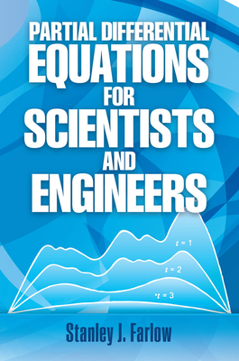 Partial Differential Equations for Scientists and Engineers - Farlow, Stanley J, and Mathematics