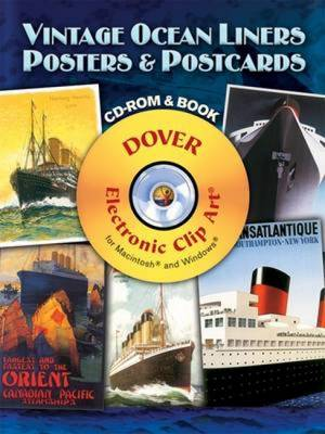 Vintage Ocean Liners Posters and Postcards CD-ROM and Book - Clip Art, and Grafton, Carol Belanger (Editor)