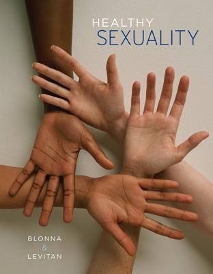 Healthy Sexuality - Blonna, Richard, and Levitan, Jean, Professor
