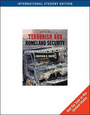 Terrorism and Homeland Security: An Introduction - White, Jonathan Randall