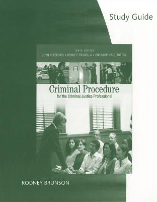 Criminal Procedure for the Criminal Justice Professional - Ferdico, John N, and Fradella, Henry F, and Totten, Christopher D