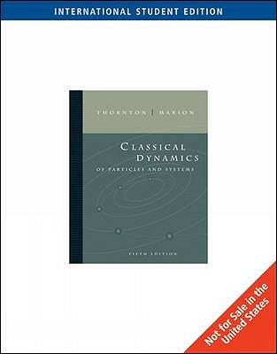 Classical Dynamics of Particles and Systems - Thornton, Stephen, and Marion, Jerry B.