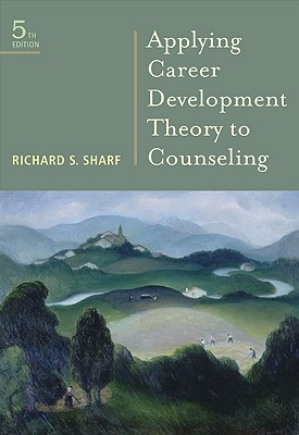 Applying Career Development Theory to Counseling - Sharf, Richard S