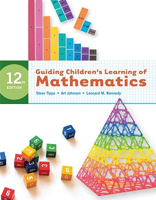 Guiding Children's Learning of Mathematics - Tipps, Steve, and Johnson, Art, and Kennedy, Leonard M
