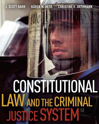 Constitutional Law and the Criminal Justice System - Harr, J Scott, and Hess, Karen M, and Hess, Kren M