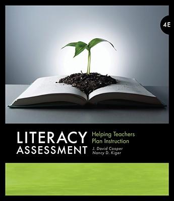 Literacy Assessment: Helping Teachers Plan Instruction - Cooper, J David, and Kiger, Nancy D