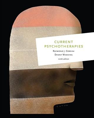 Current Psychotherapies - Corsini, Raymond J, PH.D., and Wedding, Danny, Dr., PhD, MPH