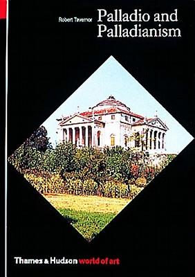 Palladio and Palladianism - Tavernor, Robert, Mr.