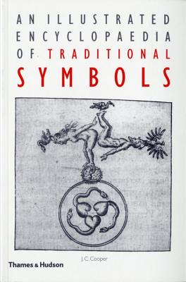 An Illustrated Encyclopaedia of Traditional Symbols - Cooper, J C