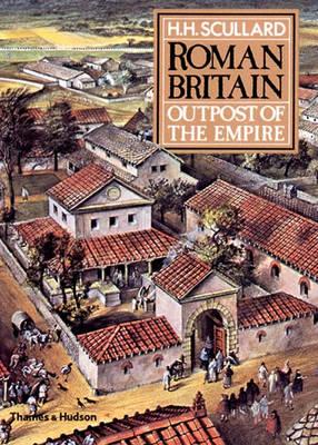 Roman Britain: Outpost of the Empire - Scullard, Howard H