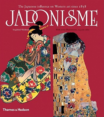 Japonisme: The Japanese Influence on Western Art Since 1858 - Wichmann, Siegfried, and Whittall, Mary (Translated by), and Bruni, Susan (Translated by)