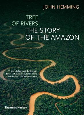 Tree of Rivers: The Story of the Amazon - Hemming, John