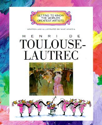 Henri de Toulouse-Lautrec - Venezia, Mike, and Moss, Meg (Consultant editor)