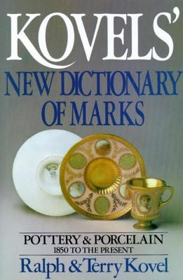 Kovels' New Dictionary of Marks - Kovel, Ralph M, and Kovel, Terry H