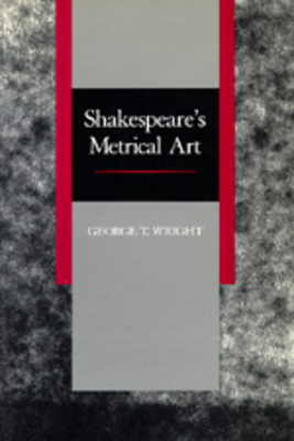 Shakespeare's Metrical Art - Wright, George T
