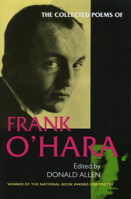 The Collected Poems of Frank O'Hara - O'Hara, Frank, Professor, and Ashbery, John (Introduction by), and Donald, Allen (Editor)
