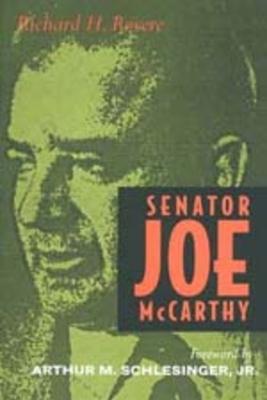 Senator Joe McCarthy - Rovere, Richard H, and Schlesinger, Arthur Meier, Jr. (Foreword by), and Schlesinger, Authur M (Foreword by)