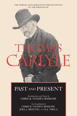 Past and Present - Carlyle, Thomas, and Bossche, Chris R Vanden (Text by), and Brattin, Joel J (Text by)