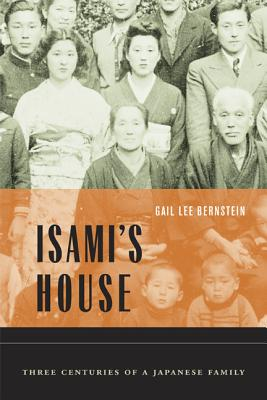 Isami's House: Three Centuries of a Japanese Family - Bernstein, Gail Lee