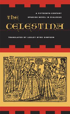 The Celestina: A Novel in Dialogue - Simpson, Lesley Byrd (Translated by)