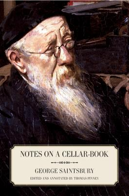 Notes on a Cellar-Book - Saintsbury, George, and Pinney, Thomas (Editor)
