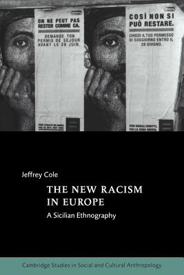 The New Racism in Europe: A Sicilian Ethnography - Cole, Jeffrey, and Fortes, Meyer (Editor), and Leach, Edmund (Editor)