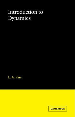 Introduction to Dynamics - Pars, L a
