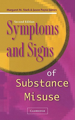 Symptoms and Signs of Substance Misuse - Stark, Margaret, and Payne-James, Jason, and Margaret M, Stark