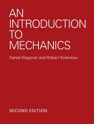 An Introduction to Mechanics - Kleppner, Daniel, and Kolenkow, Robert J.