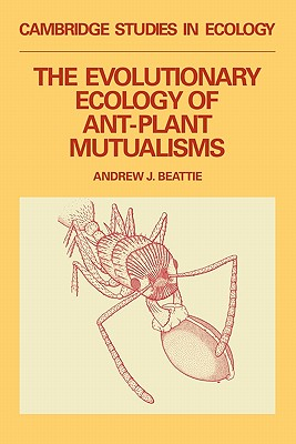 The Evolutionary Ecology of Ant Plant Mutualisms - Beattie, Andrew J, and Birks, H J B (Editor), and Wiens, J A (Editor)