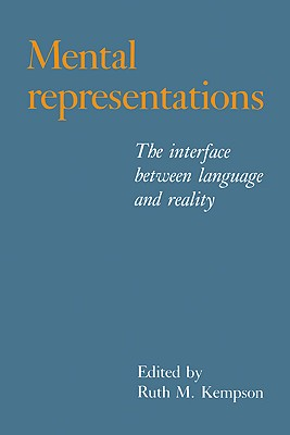 Mental Representations: The Interface Between Language and Reality - Kempson, Ruth M (Editor)