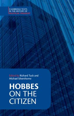 Hobbes: On the Citizen - Hobbes, Thomas, and Tuck, Richard (Editor), and Silverthorne, Michael (Editor)